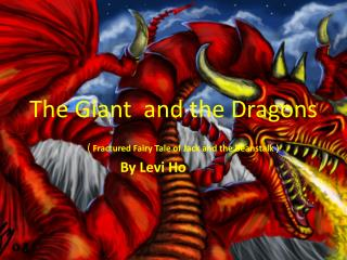 The Giant  and the Dragons
