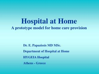 Hospital at Home A prototype model for home care provision