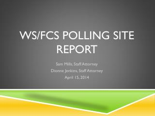 WS/FCS Polling Site Report
