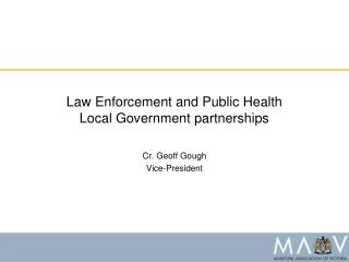 Law Enforcement and Public Health  Local Government partnerships