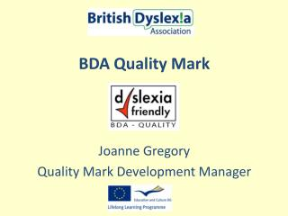 BDA Quality Mark Joanne Gregory  Quality Mark Development Manager