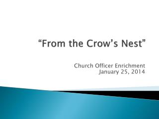 """From the Crow's Nest"""
