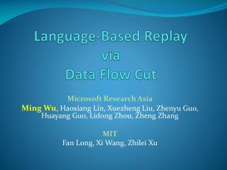 Language-Based Replay  via  Data Flow Cut