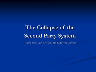 The Collapse of the  Second Party System
