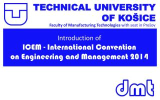 Introduction of  I CEM - I nternational Convention  on  Engineering and Management  2014