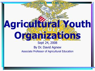 Sept 24, 2008  By Dr. David Agnew Associate Professor of Agricultural Education
