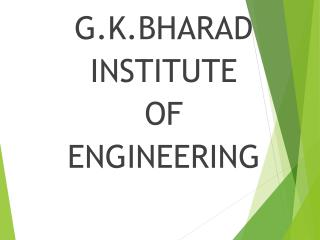 G.K.BHARAD INSTITUTE OF ENGINEERING