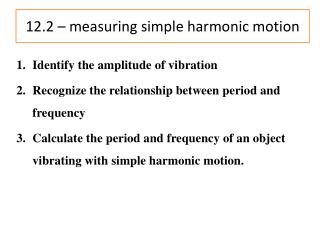 12.2  – measuring simple harmonic motion