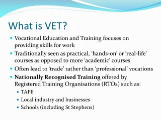 What is VET?