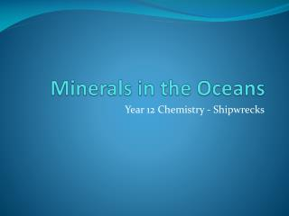 Minerals in the Oceans