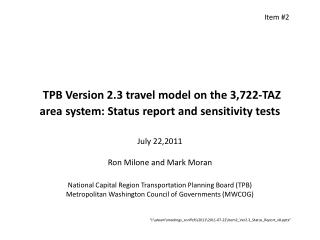 TPB Version 2.3 travel model on the 3,722-TAZ area system: Status  report and sensitivity tests