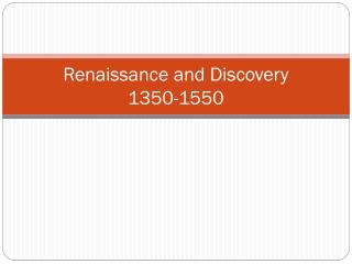 Renaissance and Discovery 1350-1550