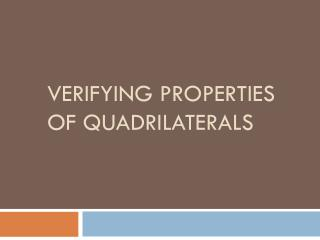 Verifying properties of quadrilaterals