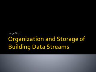 Organization and Storage of Building Data Streams