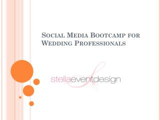 Social Media  Bootcamp  for  Wedding Professionals