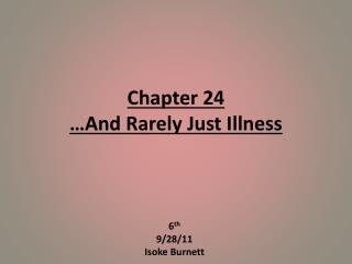 Chapter 24 …And Rarely Just Illness
