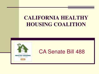 CALIFORNIA HEALTHY HOUSING COALITION