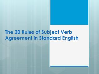 The  20 Rules  of Subject Verb Agreement in Standard English