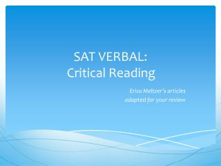 SAT VERBAL:      Critical Reading