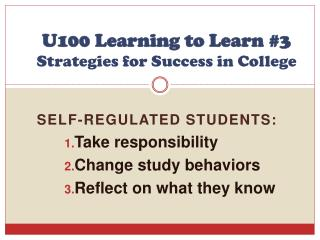 U100 Learning to Learn #3 Strategies for Success in College
