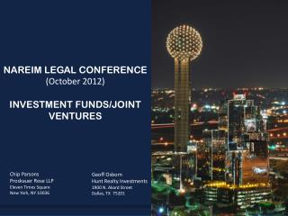 NAREIM LEGAL CONFERENCE (October 2012) INVESTMENT FUNDS/JOINT VENTURES