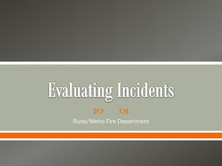 Evaluating Incidents