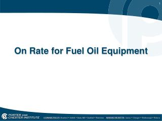 On Rate for Fuel Oil Equipment