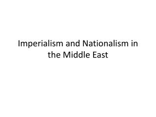 Imperialism and Nationalism in the Middle East