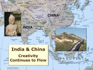 India and China Creativity Continues to Flow