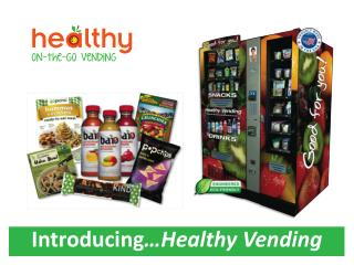 Introducing …Healthy Vending