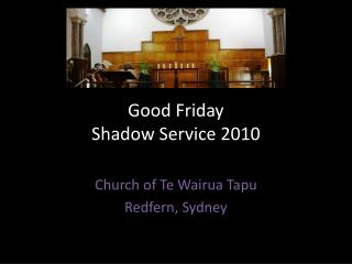 Good Friday Shadow Service 2010