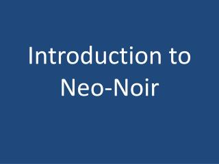 Introduction to Neo-Noir