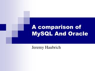 A comparison of MySQL And Oracle