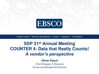 SSP 31 st  Annual Meeting COUNTER 4: Data that Really Counts! A vendor's perspective