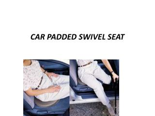 CAR PADDED SWIVEL SEAT