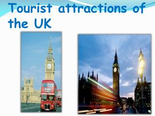 T ourist attractions  of  the  UK