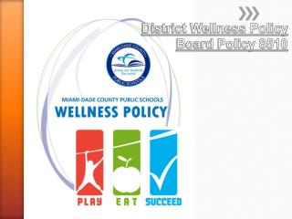 District Wellness Policy Board Policy 8510