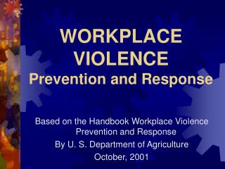 WORKPLACE VIOLENCE Prevention and Response