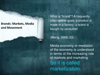 Brands: Markets, Media and Movement