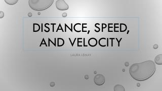 Distance, Speed, and Velocity