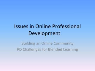 Issues in Online Professional Development