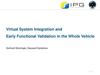 Virtual System Integration and  Early Functional Validation in the Whole Vehicle
