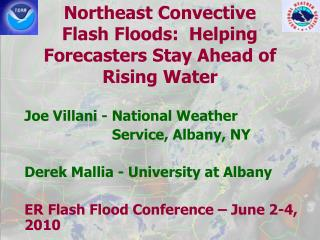 Northeast Convective  Flash  Floods:  Helping Forecasters Stay Ahead of Rising Water
