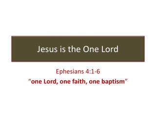 Jesus is the One Lord