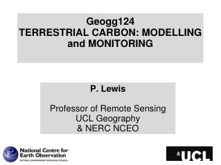 Geogg124 TERRESTRIAL  CARBON: MODELLING and MONITORING