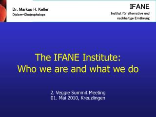 The IFANE Institute: Who  we are and what we  do