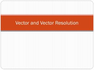 Vector and Vector Resolution