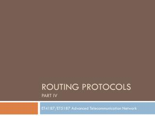 Routing protocols Part IV