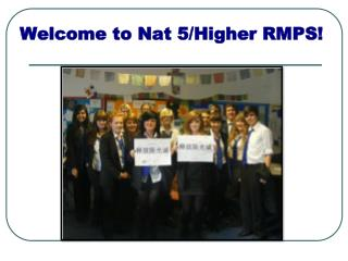 Welcome to Nat 5/Higher RMPS!