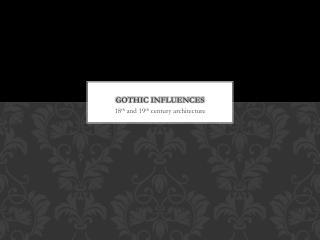Gothic Influences